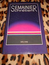 SEMAINIER CHRETIEN 1991/1992 - Ed. ALCAPRE