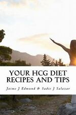 Your HCG Diet Recipes and Tips : A HCG Guide for Success by Jaime Edmund...