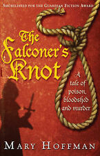 The Falconer's Knot by Mary Hoffman (Paperback) New Book