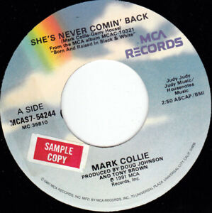 """MARK COLLIE - She's Never Comin' Back  7"""" 45"""