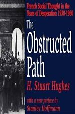 The Obstructed Path: French Social Thought in the Years of Desperation, 1930-196