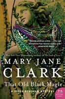 That Old Black Magic: A Piper Donovan Mystery (Piper Dono... by Clark, Mary Jane
