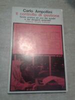 Carlo Ampollini - IL CONTROLLO DI GESTIONE - 1982 - Franco Angeli