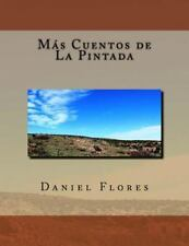 Más Cuentos de la Pintada by Daniel Flores (2016, Paperback)