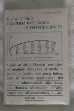 IL CALCOLO INTEGRALE E DIFFERENZIALE RESO FACILE ED ATTRAENTE- 1952 - Hoepli