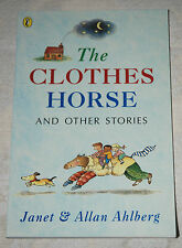 THE CLOTHES HORSE AND OTHER STORIES -Janet & Allan Ahlberg; Illustrated - Puffin