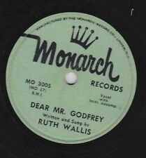 Ruth Wallis – 78 rpm Monarch MO 3005: Dear Mr. Godfrey/Say Hello to Joe; Cond V+