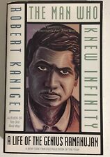 The Man Who Knew Infinity: A Life of the Genius Ramanujan by Robert Kanigel
