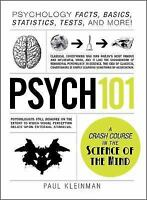 Psych 101: Psychology Facts, Basics, Statistics, Tests, and More!: By Kleinma...