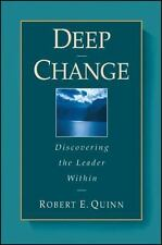 Deep Change : Discovering the Leader Within by Quinn, Robert E.