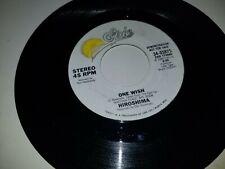 "HIROSHIMA One Wish EPIC 05875 PROMO 45 VINYL 7"" RECORD"