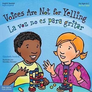 Voices Are Not for Yelling / La Voz No Es Para Gritar by Elizabeth Verdick (Pape
