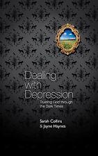 Good, Dealing With Depression: Trusting God through the Dark Times, Haynes, Jayn