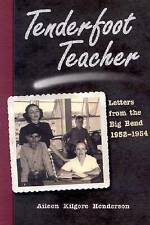 NEW Tenderfoot Teacher : Letters from the Big Bend, 1952-1954