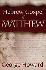 THE Hebrew Gospel of Matthew by George Howard (Paperback, 2001)