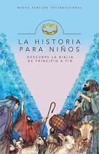 La Historia para Niños : Descubre la Biblia de Principio a Fin by Zondervan...
