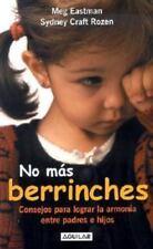 No Mas Berrinches : Consejos para Lograr la Armonia Entre Padres e Hijos by Meg…
