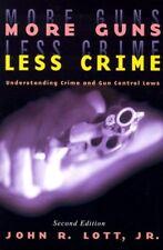 More Guns, Less Crime: Understanding Crime and Gun