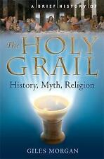 A Brief History of the Holy Grail: The Legendary Quest - New Book Morgan, Giles