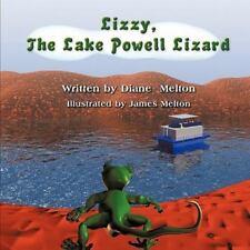 Lizzy, the Lake Powell Lizard by Diane Melton (2010, Paperback)