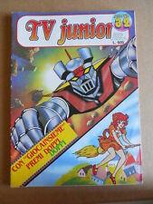 TV JUNIOR n°32  1981 Pinocchio Panebarco - Mazinga Z -  ERI RAI  [G419A]