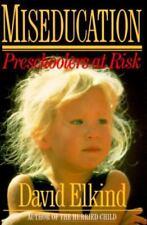 Miseducation: preschoolers at risk David Elkind, EUC
