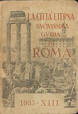 La città eterna nvovissima guidi di Roma Venturini E. Tip. Ed. Romana 1935