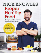 Proper Healthy Food: Hearty vegan and vegetarian recipes for meat lovers by Know