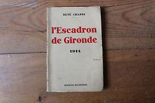 WW1 14-18 - L'escadron de Gironde, 1914 - René CHAMBE - ed; Baudinière, sd