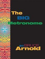 NEW A Big Metronome: Time Development Studies by Bruce E. Arnold