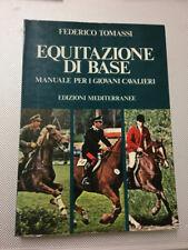 LIBRO EQUITAZIONE DI BASE MANUALE GIOVANI CAVALIERI TOMASSI MEDITERRANEE 1974