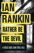Rather Be the Devil: The brand new Rebus novel by Ian Rankin (Pb) NEW #shlf