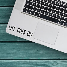 "LIFE GOES ON Apple MacBook Decal Sticker fits 11"" 12"" 13"" 15"" and 17"" models"