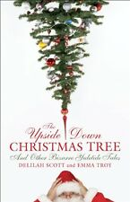 The Upside-Down Christmas Tree: And Other Bizarre