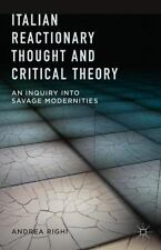 Italian Reactionary Thought and Critical Theory : An Inquiry into Savage Modern…