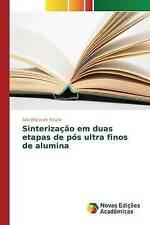 Sinterização em duas etapas de pós ultra finos de alumina (Portuguese Edition)