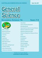 Secondary Science 7A: General Science (Australian Homeschooling Series) for Year