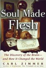 NEW - Soul Made Flesh: The Discovery of the Brain--and How it Changed the World