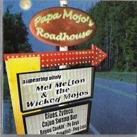 MEL MELTON & THE WICKED MOJOS papa mojo's roadhouse - CD cajun blues