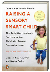 Raising a Sensory Smart Child by Lindsey Biel and Nancy Pesky for sensory issues