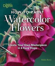 How to Paint Watercolor Flowers: Create Your Own Masterpiece in 6 Easy-ExLibrary