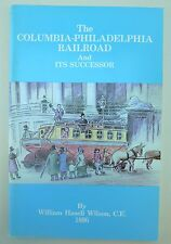 The Columbia-Philadelphia Railroad and Its Successor by William Wilson 1985 PB
