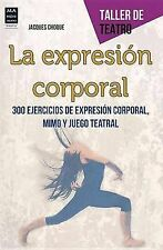 La expresión corporal (Taller de Teatro) (Spanish Edition) by Jacques Choque