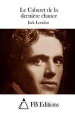 Le Cabaret de la Dernière Chance by Jack London (2015, Paperback)
