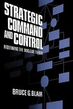 Strategic Command and Control: Redefining the Nuclear Threat