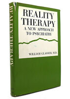 William Glasser REALITY THERAPY  1st Edition 1st Printing