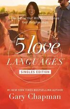 The 5 Love Languages Singles Edition: The Secret That Will Revolutionize Your...