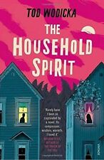 The Household Spirit, Wodicka, Tod, Very Good condition, Book