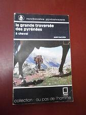 Berotte La grande traversée des Pyrénées à cheval Atlantique à Méditerrannée
