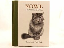 LIKE NEW Yowl Selected Poems about Cats illustrated by Ferris Cook Hardcover 1st